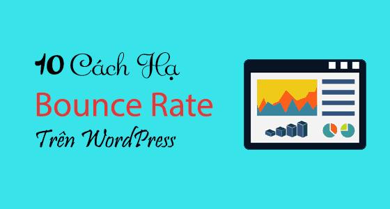 Bounce Rate là gì? Tôi đã giảm Bounce Rate từ 81% xuống 13% trong 3 tháng như nào?