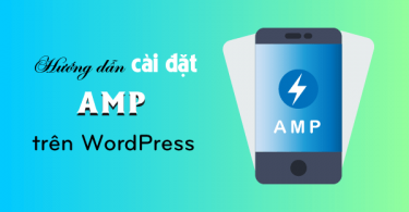 hướng dẫn cài đặt AMP trên WordPress