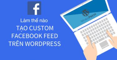 tạo custom facebook feed trên Wordpress