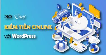 Kiếm tiền online với WordPress