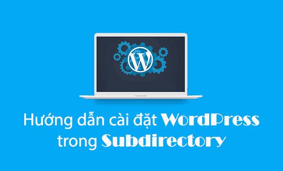 hướng dẫn cài đặt WordPress trong Subdirectory