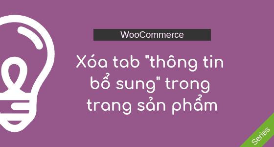 WooCommerce: Xóa tab 'thông tin bổ sung' trong trang sản phẩm