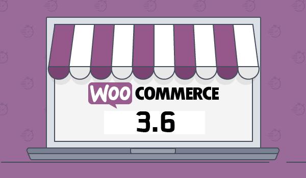 WooCommerce 3.6: Performance được cải thiện đến 62%
