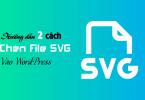 Hướng dẫn chèn file SVG vào WordPress
