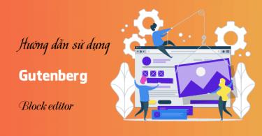 Hướng dẫn sử dụng Gutenberg