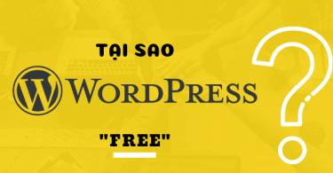 Tại sao WordPress miễn phí