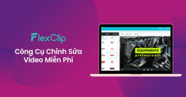 FlexClip - công cụ chỉnh sửa video miễn phí