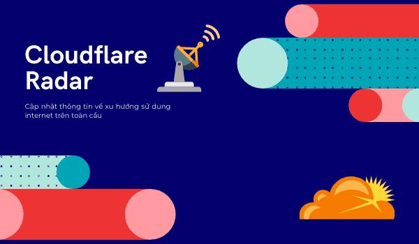 Cloudflare Radar ra mắt người dùng